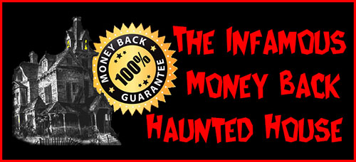 The money back haunted house myth debunked. It doesn't exist! It is an urban legend and a hoax!