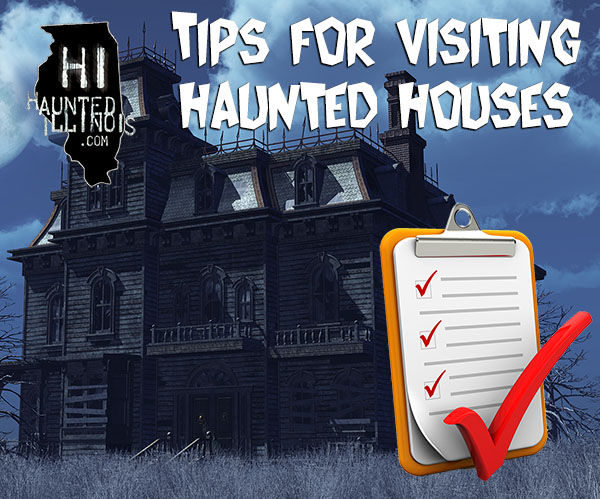 HauntedIllinois.com's tips for visiting haunted houses. How to enhance your experience when visiting haunted houses and other Halloween attractions.
