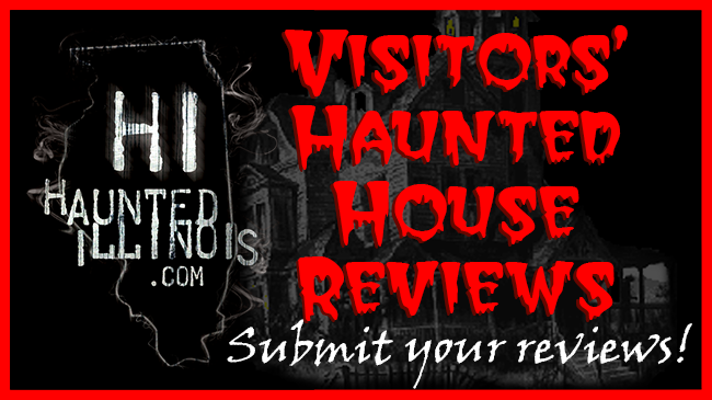 HauntedIllinois.com - Visitors' Haunted Houses and Halloween Events Reviews. Submit your review!