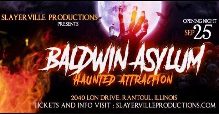 Baldwin Asylum (Rantoul, IL):  A new year full of fear, with more screams and terror than ever before. This fall season prepare yourself for the most terrifying...