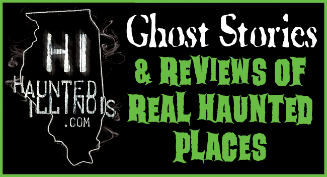 HauntedIllinois.com's directory / archive of Ghost Stories and Reviews of Real Haunted Places in Illinois and beyond!
